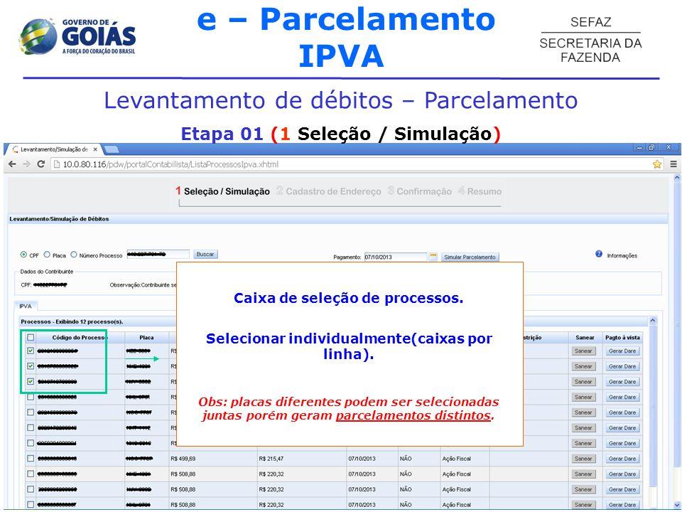 e – Parcelamento IPVA Levantamento de débitos – Parcelamento Etapa 01 (1 Seleção / Simulação) Caixa de seleção de processos.