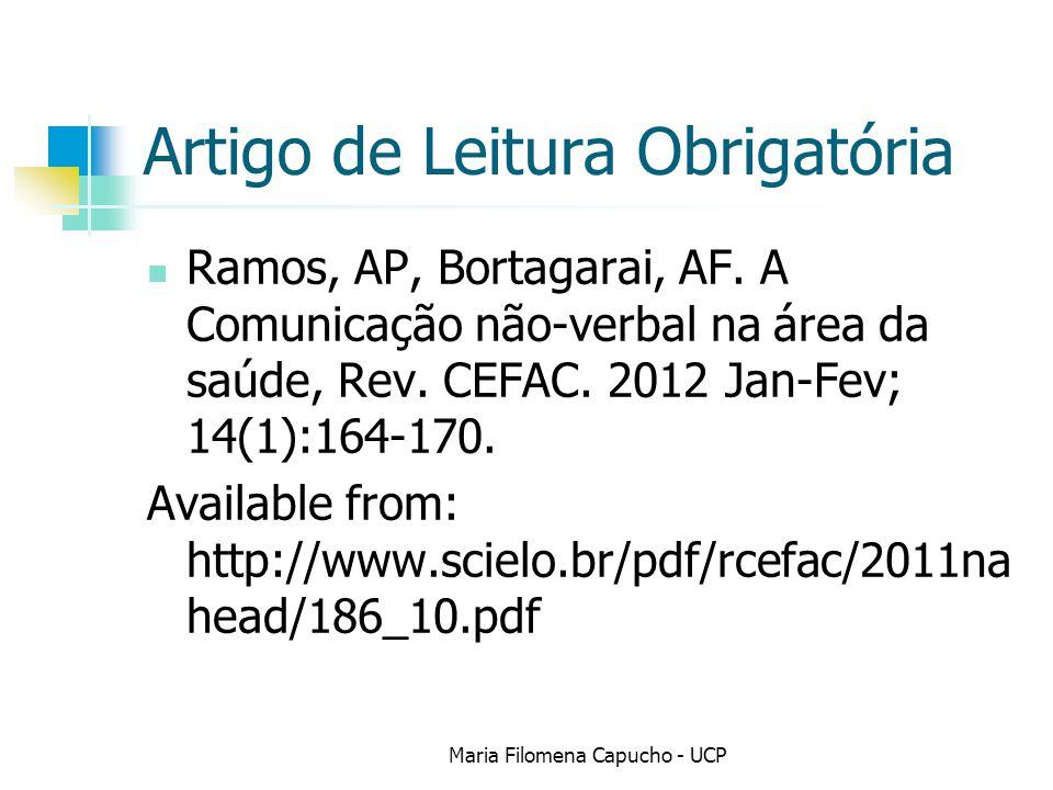 Artigo de Leitura Obrigatória Ramos, AP, Bortagarai, AF. A Comunicação não-verbal na área da saúde, Rev. CEFAC. 2012 Jan-Fev; 14(1):164-170. Available