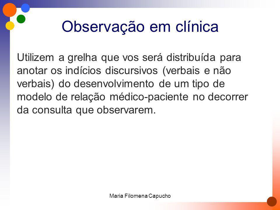 Observação em clínica Utilizem a grelha que vos será distribuída para anotar os indícios discursivos (verbais e não verbais) do desenvolvimento de um