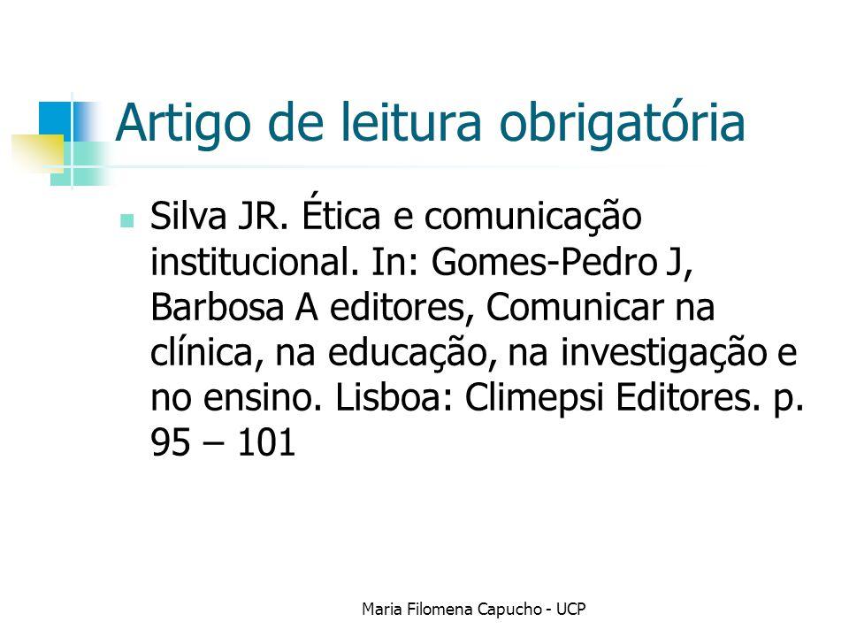 Artigo de leitura obrigatória Silva JR. Ética e comunicação institucional. In: Gomes-Pedro J, Barbosa A editores, Comunicar na clínica, na educação, n