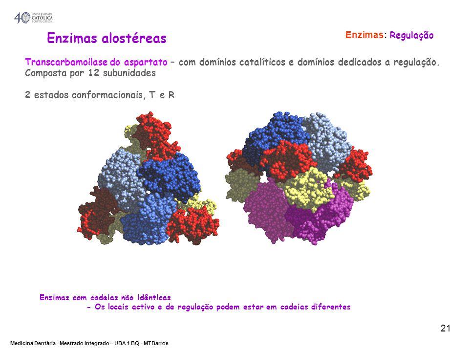 DEPARTAMENTO DE CIÊNCIAS DA SAÚDE Medicina Dentária - Mestrado Integrado – UBA 1 BQ - MTBarros 21 Transcarbamoilase do aspartato – com domínios catalí