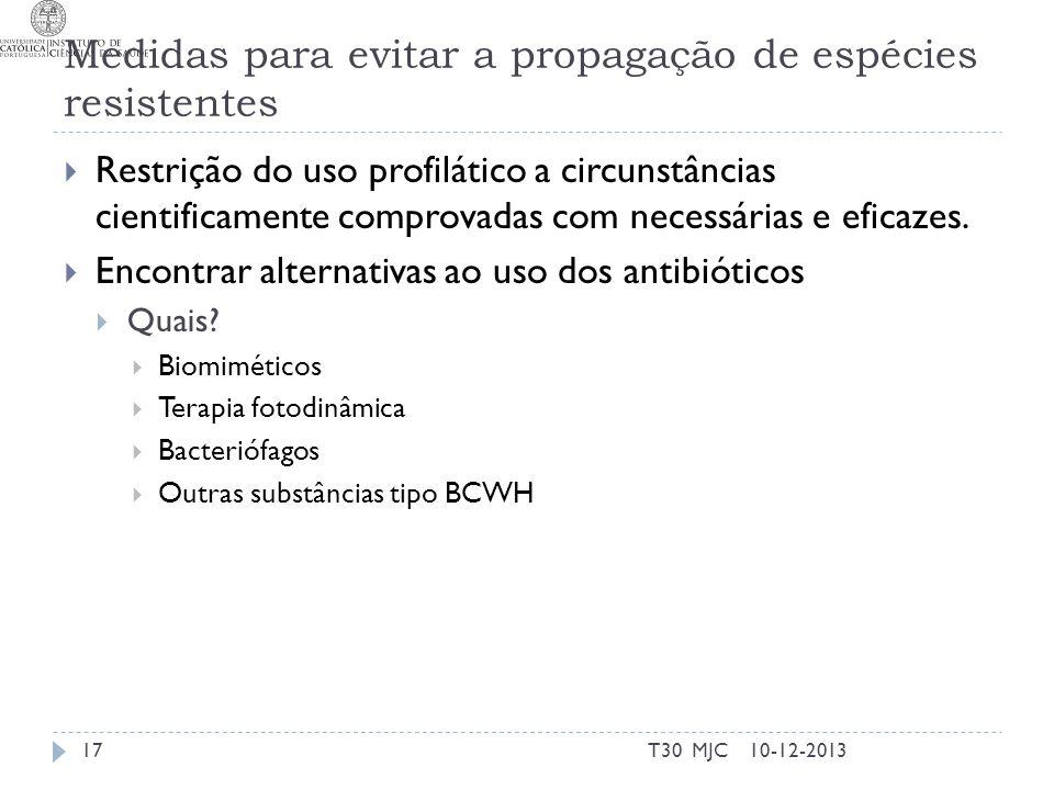 Medidas para evitar a propagação de espécies resistentes Restrição do uso profilático a circunstâncias cientificamente comprovadas com necessárias e e