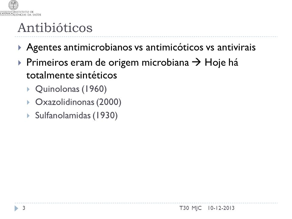 Antibiotic prescription by dentists Between 7-11% of antibiotics are prescribed by dentists; A questionnaire applied to 130 dentists: 71 women - 59 men; mean age 32,6 years old 76.2% general dental practitioners 70.0% graduated after 2000; 58,1% without formal update on antibiotic prescription 09-06-2014MJC - CRB, UCP14