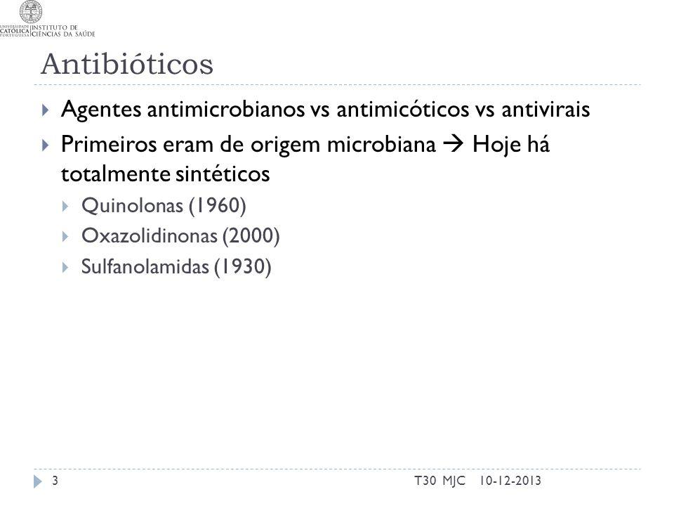 Classificação de antibióticos: Actividade Bacteriocida Bacteriostática Espectro de acção Largo Estreito Mecanismo de acção Alvo atingido Síntese proteíca Síntese de ácidos nucleicos Síntese de Peptidoglicano Anti-metabolito Síntese de Membranas 10-12-2013T30 MJC4
