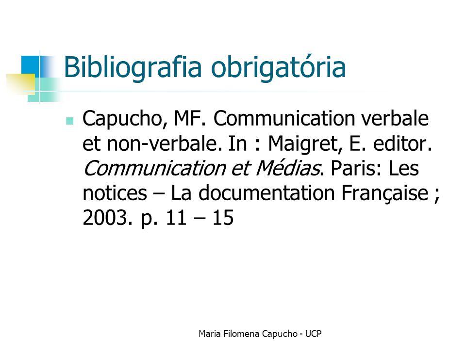 Bibliografia obrigatória Capucho, MF. Communication verbale et non-verbale. In : Maigret, E. editor. Communication et Médias. Paris: Les notices – La
