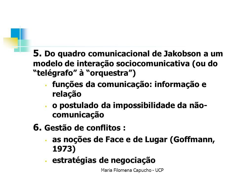 5. Do quadro comunicacional de Jakobson a um modelo de interação sociocomunicativa (ou do telégrafo à orquestra) funções da comunicação: informação e