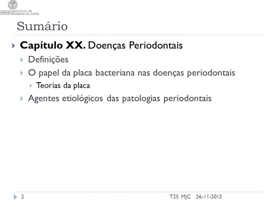 Sumário Capítulo XX. Doenças Periodontais Definições O papel da placa bacteriana nas doenças periodontais Teorias da placa Agentes etiológicos das pat