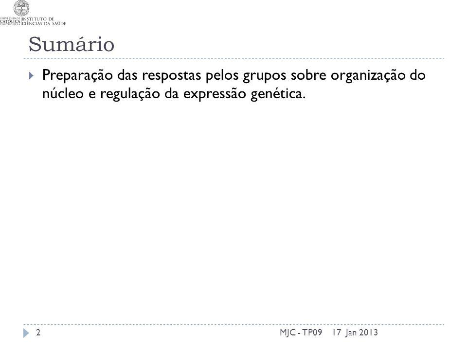 Questões 17 Jan 2013MJC - TP093 1.O que são e como se caracterizam os telómeros.