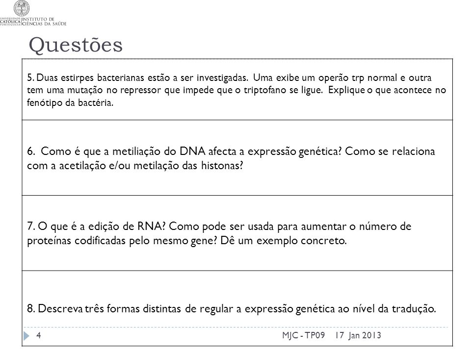 Questões 17 Jan 2013MJC - TP094 5. Duas estirpes bacterianas estão a ser investigadas.