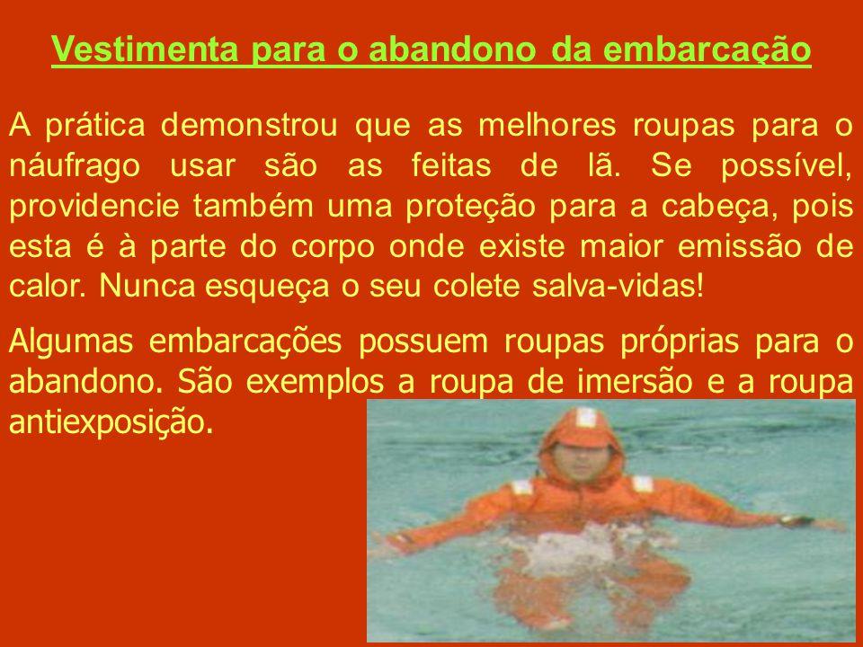 Vestimenta para o abandono da embarcação A maior causa de morte em sobrevivência no mar é a hipotermia, que pode ser definida como a diminuição da tem