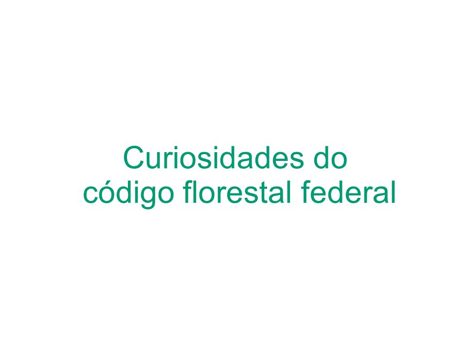 Curiosidades do código florestal federal