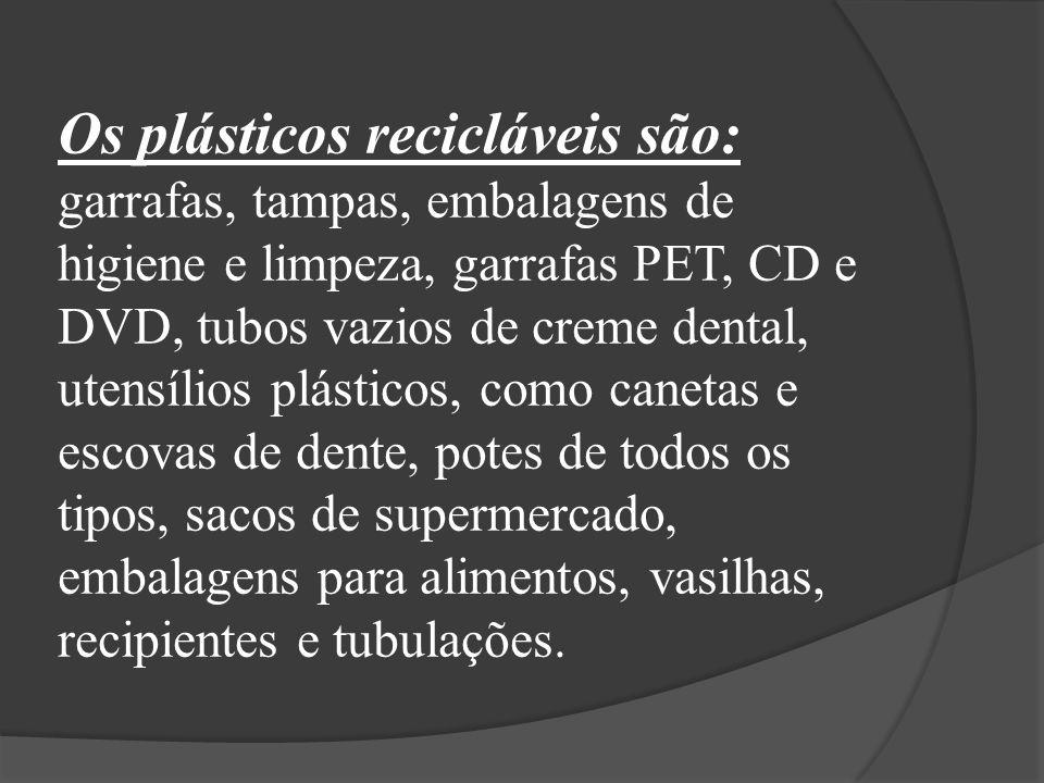 Os plásticos recicláveis são: garrafas, tampas, embalagens de higiene e limpeza, garrafas PET, CD e DVD, tubos vazios de creme dental, utensílios plás
