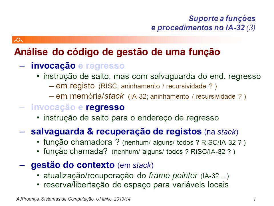 AJProença, Sistemas de Computação, UMinho, 2013/141 Análise do código de gestão de uma função –invocação e regresso instrução de salto, mas com salvag