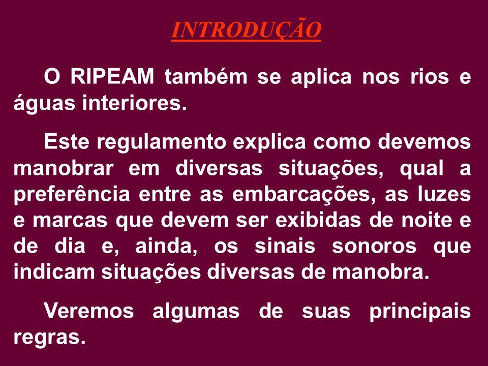 R I P E A M Regulamento Internacionais para Evitar Abalroamentos no Mar