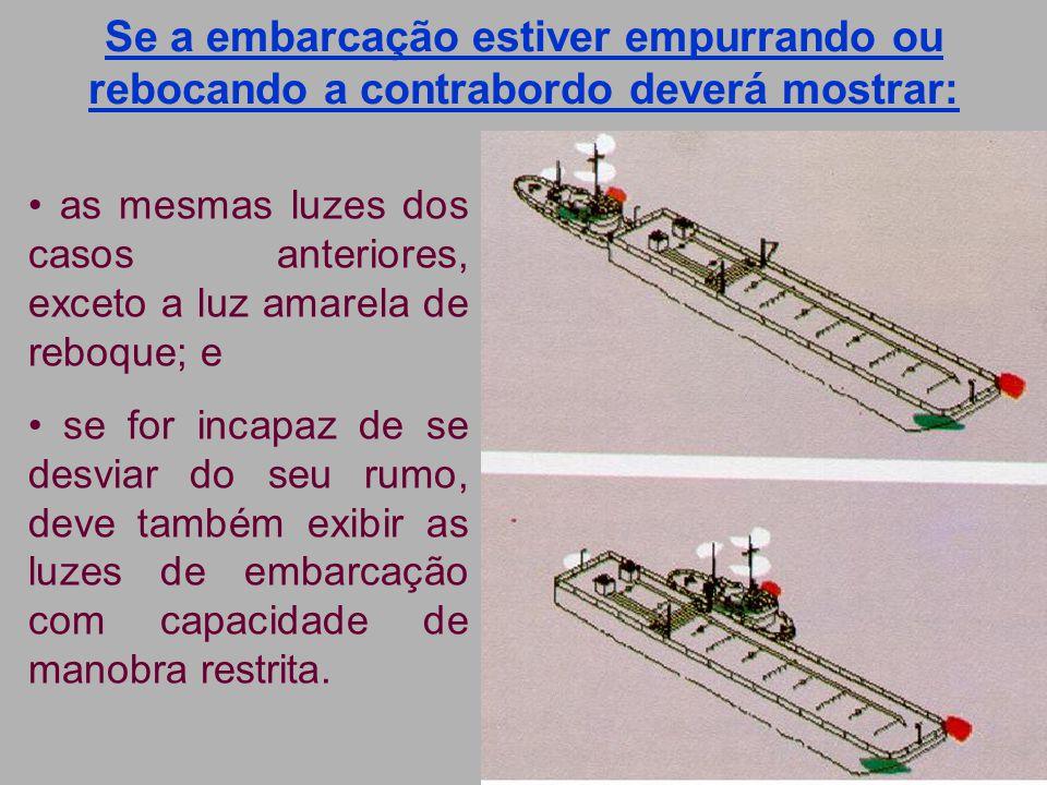 Luzes de reboque e empurra Se o comprimento do reboque tiver mais de 200 metros, o rebocador deverá mostrar: 3 luzes verticais de mastro a vante; e todas as outras luzes iguais ao caso anterior (comprimento de reboque inferior a 200m).