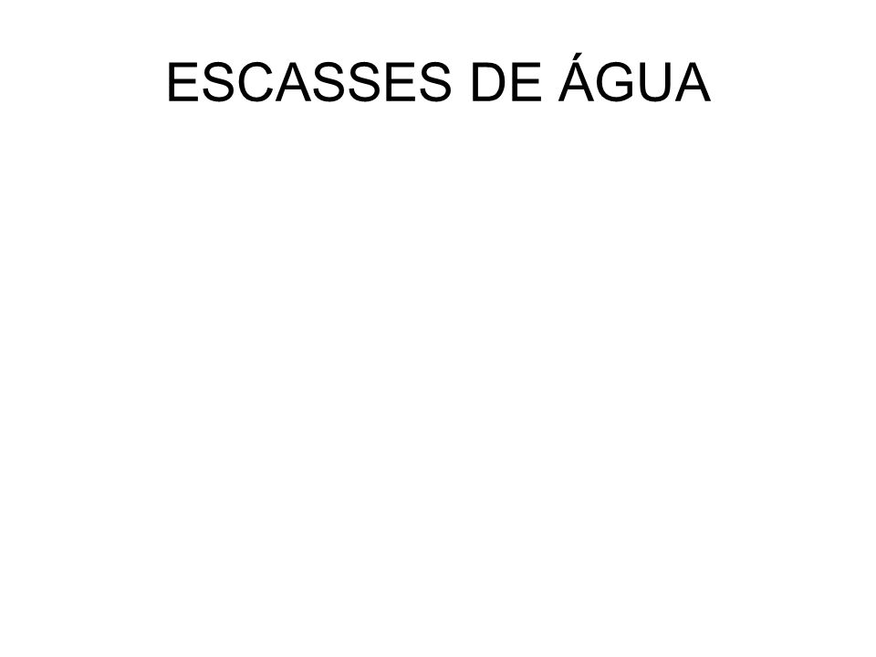 ESCASSES DE ÁGUA