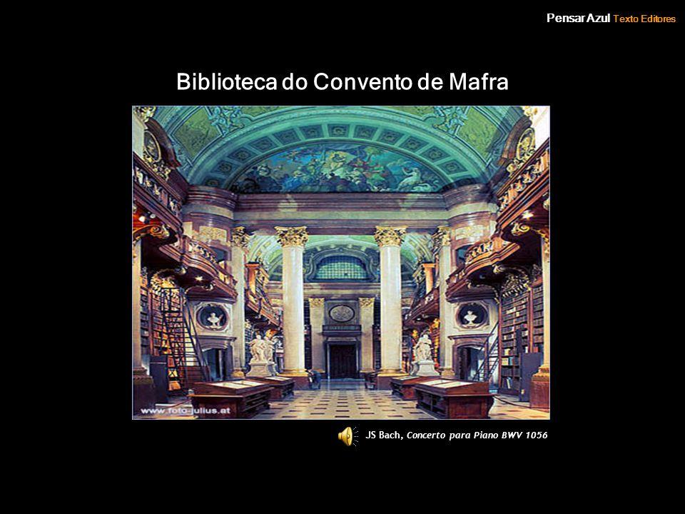 Pensar Azul Texto Editores Biblioteca do Convento de Mafra JS Bach, Concerto para Piano BWV 1056 Pensar Azul Texto Editores