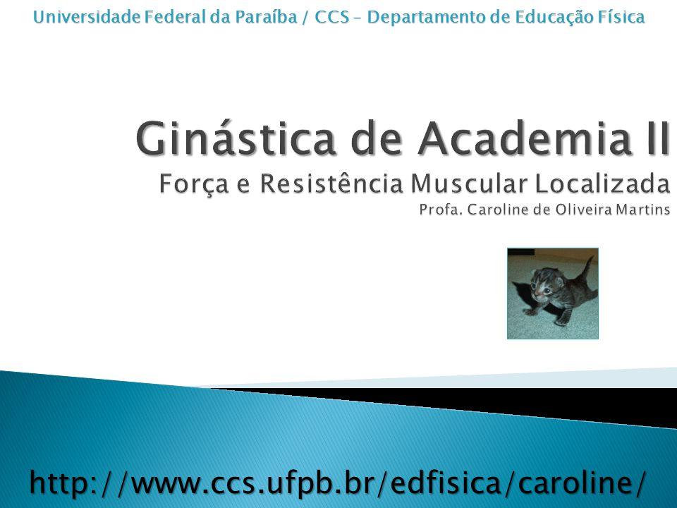 http://www.ccs.ufpb.br/edfisica/caroline/ Universidade Federal da Paraíba / CCS – Departamento de Educação Física