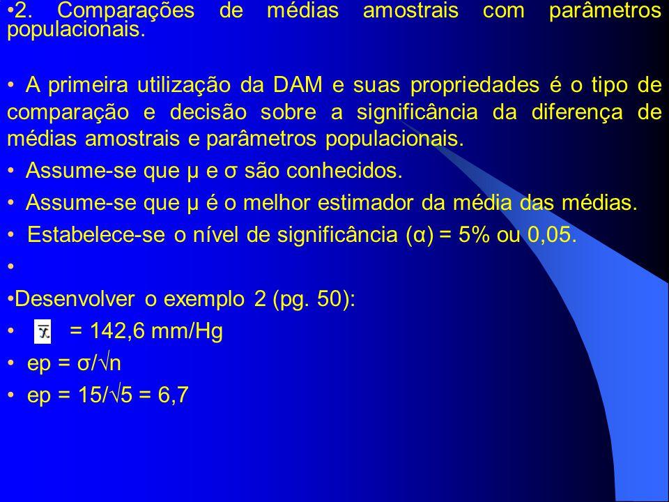 2. Comparações de médias amostrais com parâmetros populacionais. A primeira utilização da DAM e suas propriedades é o tipo de comparação e decisão sob