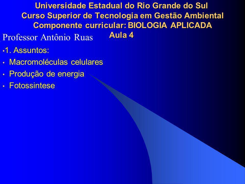 Universidade Estadual do Rio Grande do Sul Curso Superior de Tecnologia em Gestão Ambiental Componente curricular: BIOLOGIA APLICADA Aula 4 1. Assunto
