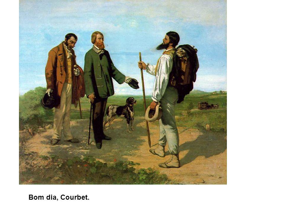 Bom dia, Courbet.