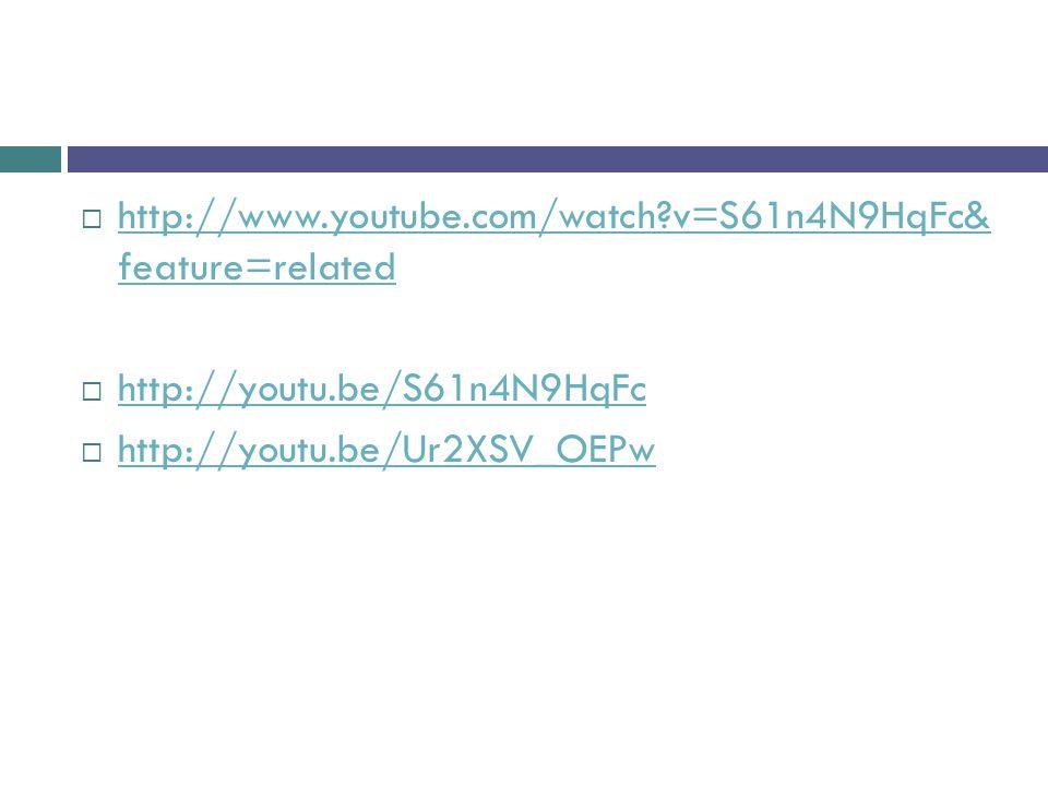 http://www.youtube.com/watch?v=S61n4N9HqFc& feature=related http://www.youtube.com/watch?v=S61n4N9HqFc& feature=related http://youtu.be/S61n4N9HqFc ht