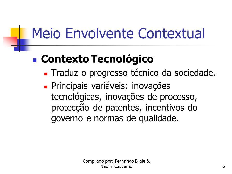 Compilado por: Fernando Bilale & Nadim Cassamo5 Meio Envolvente Contextual Contexto Político-legal Condiciona a alocação de poder e providencia o enquadramento legal da sociedade.