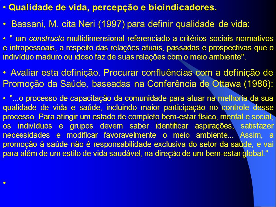 Qualidade de vida, percepção e bioindicadores.Bassani, M.