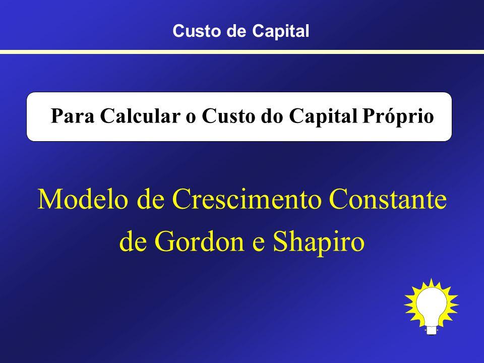 Símbolo do custo próprio Ks Custo de Capital Sócio Custo de Capital