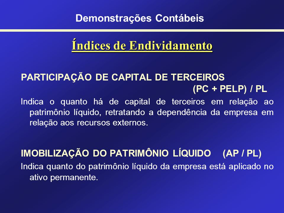 Índices de Liquidez LIQUIDEZ SECA (AC - Estoques - Desp Antec) / PC Mostra quanto tem no ativo circulante (não considerados os estoques e as despesas