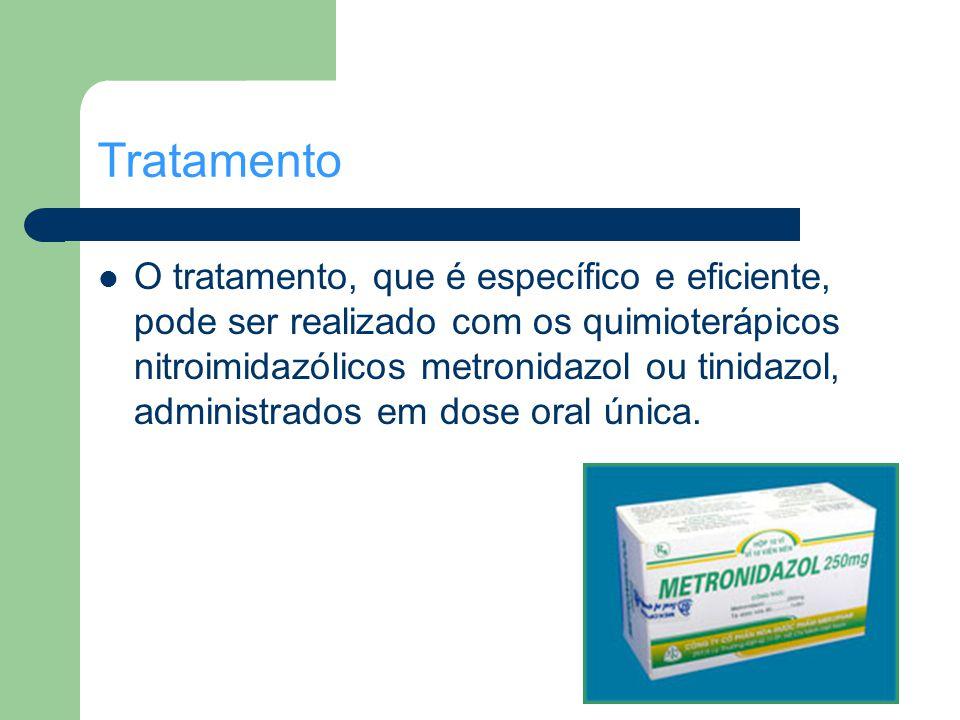 Tratamento O tratamento, que é específico e eficiente, pode ser realizado com os quimioterápicos nitroimidazólicos metronidazol ou tinidazol, administ