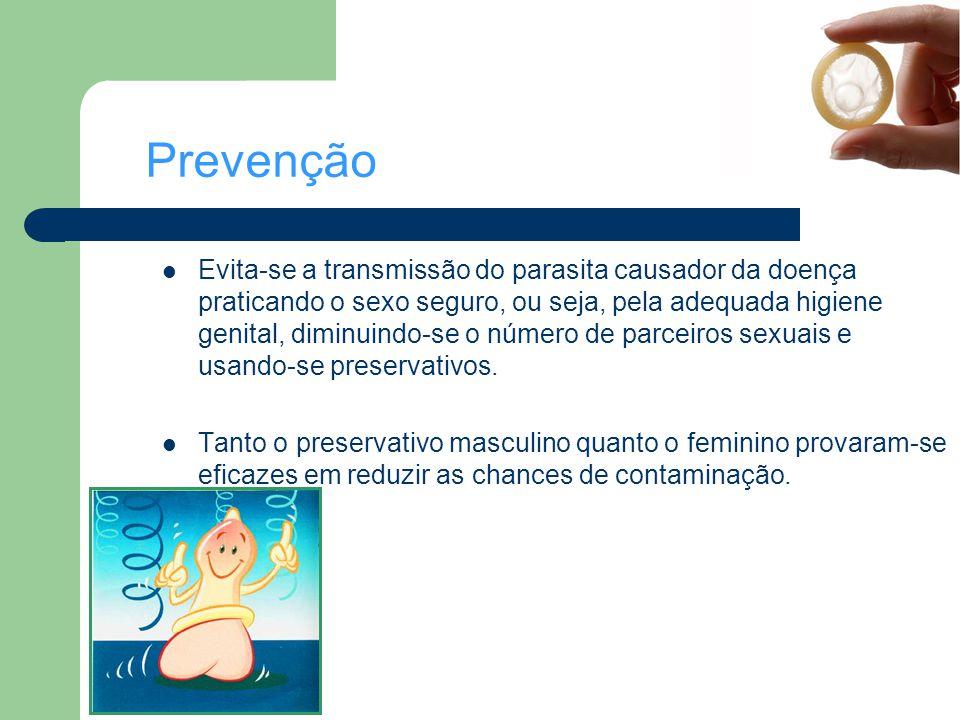 Prevenção Evita-se a transmissão do parasita causador da doença praticando o sexo seguro, ou seja, pela adequada higiene genital, diminuindo-se o núme