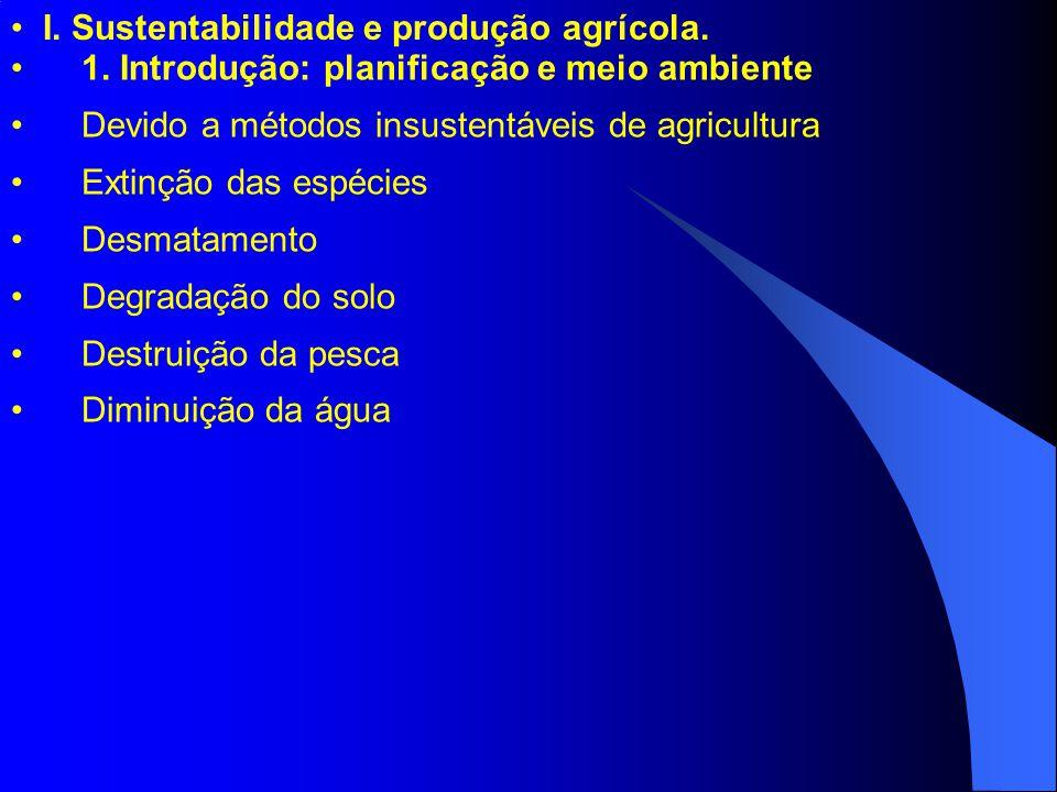 1.É possível o manejo sustentável dos sistemas agrícolas.