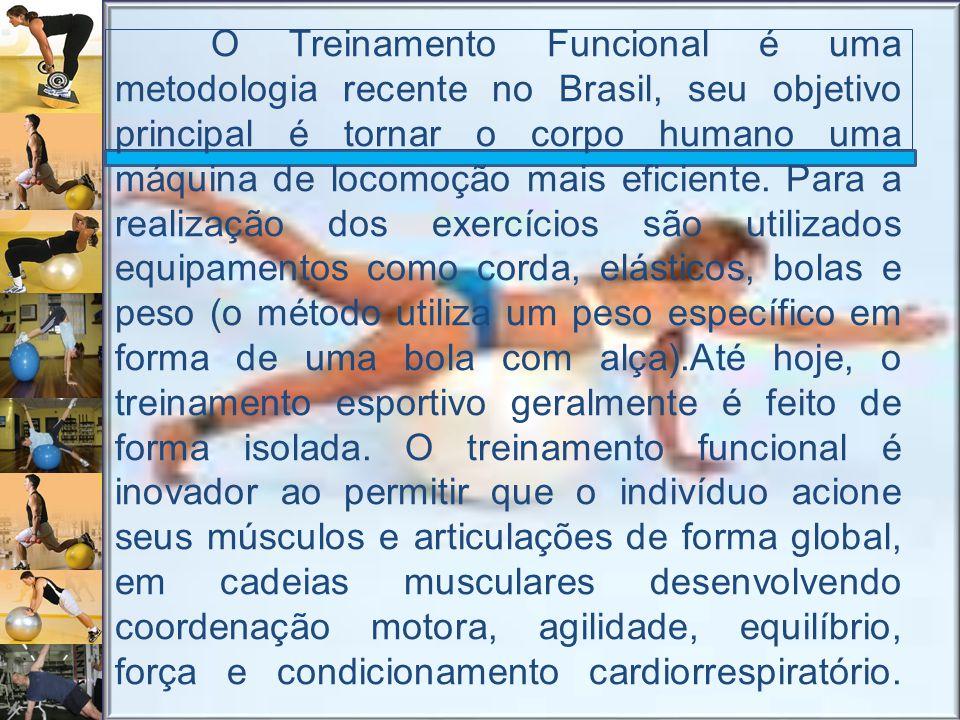 Principais Objetivos do Treinamento Funcional Correção Postural; Alongamento e flexibilidade ; Emagrecimento e definição muscular; Aumento do equilíbrio e força muscular; Diminuição de lesões ; Melhora da Performance atlética ; Melhora da performance atlética; Tem efeito muito positivo na saúde da coluna vertebral (maior estabilidade) ; Base muscular para corredores de rua;