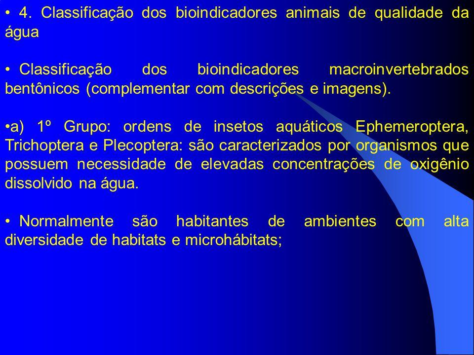 4. Classificação dos bioindicadores animais de qualidade da água Classificação dos bioindicadores macroinvertebrados bentônicos (complementar com desc