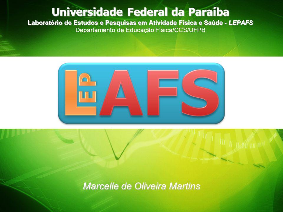Universidade Federal da Paraíba Laboratório de Estudos e Pesquisas em Atividade Física e Saúde - LEPAFS Universidade Federal da Paraíba Laboratório de