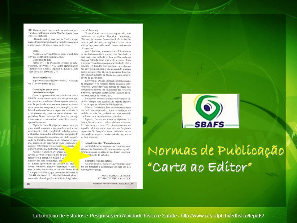 Laboratório de Estudos e Pesquisas em Atividade Física e Saúde - http://www.ccs.ufpb.br/edfisica/lepafs/ Normas de Publicação Carta ao EditorCarta ao