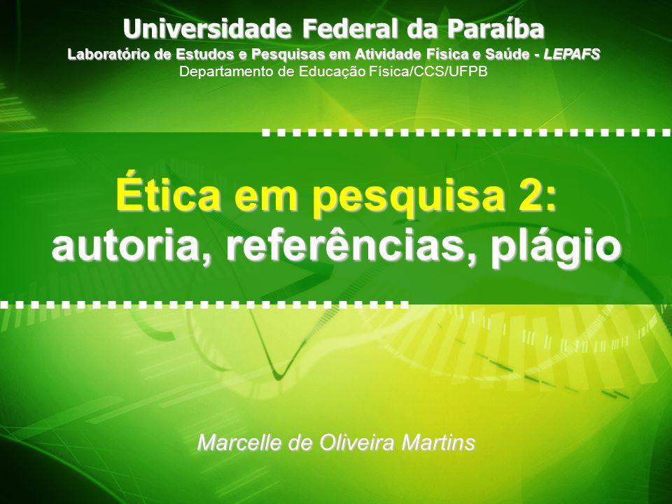 Laboratório de Estudos e Pesquisas em Atividade Física e Saúde - http://www.ccs.ufpb.br/edfisica/lepafs/ Plágio...