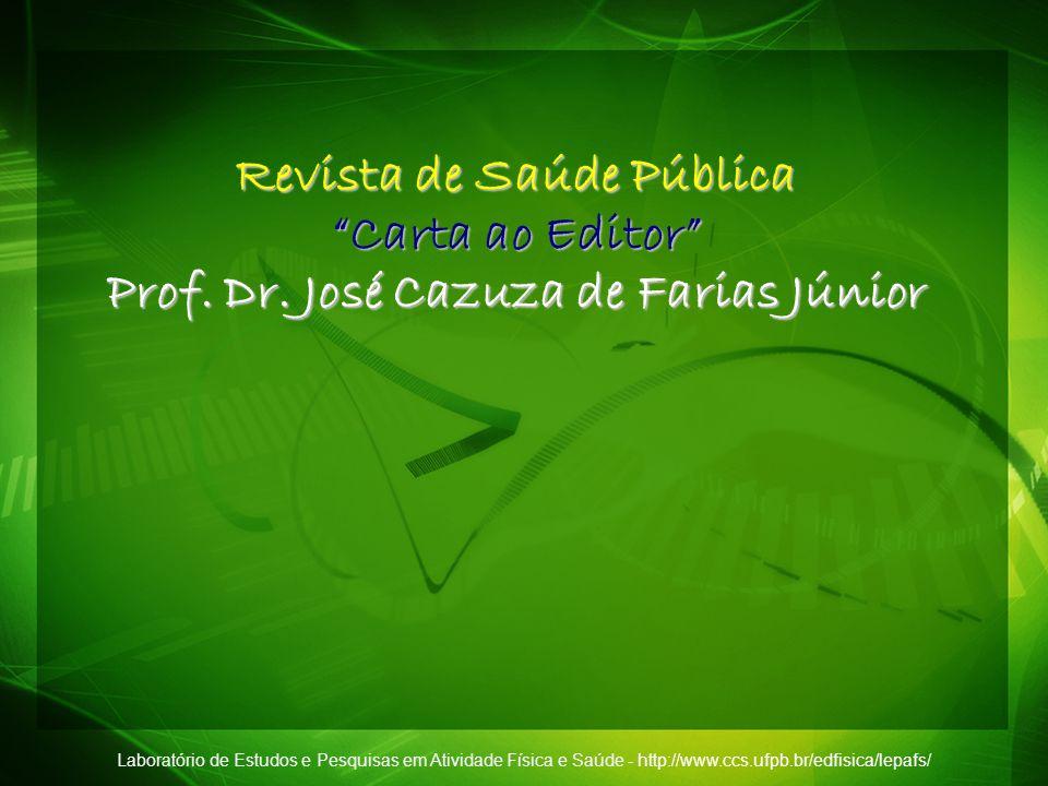 Revista de Saúde Pública Carta ao Editor Prof. Dr. José Cazuza de Farias Júnior