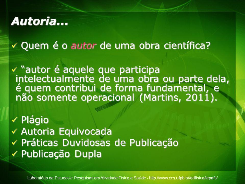 Laboratório de Estudos e Pesquisas em Atividade Física e Saúde - http://www.ccs.ufpb.br/edfisica/lepafs/ Autoria... Quem é o autor de uma obra científ