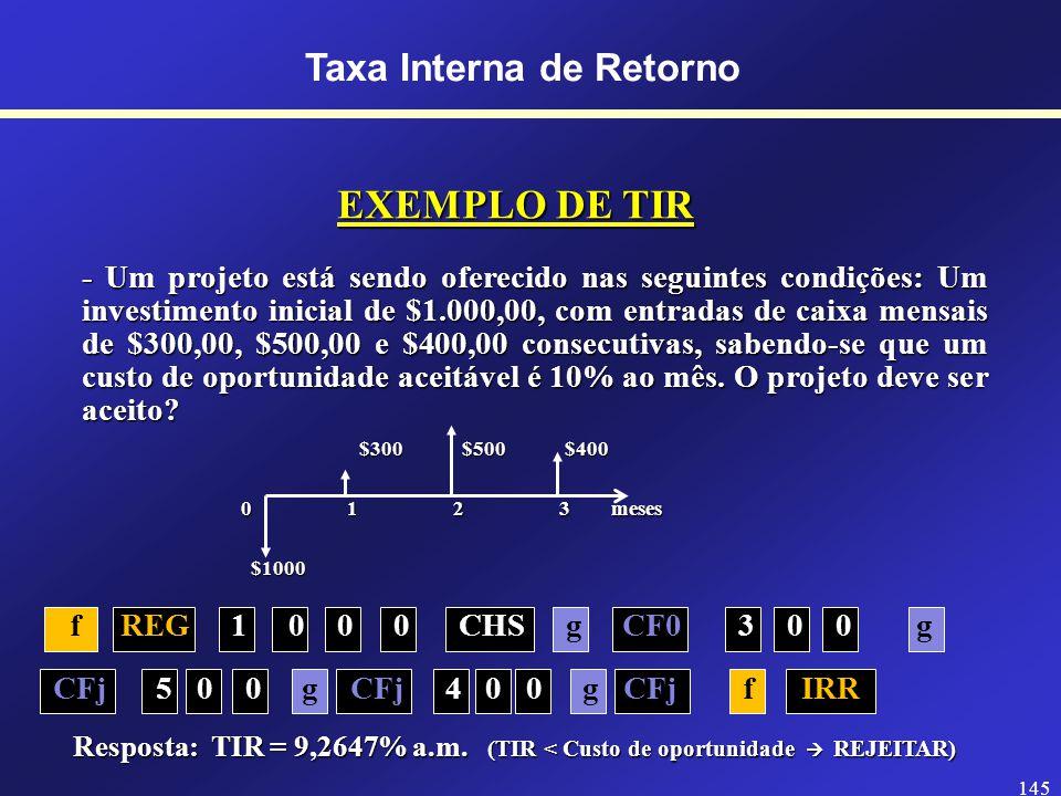 144 Taxa Interna de RetornoTIR A TIR (Taxa Interna de Retorno) é a taxa de desconto que iguala os fluxos de caixa ao investimento inicial.