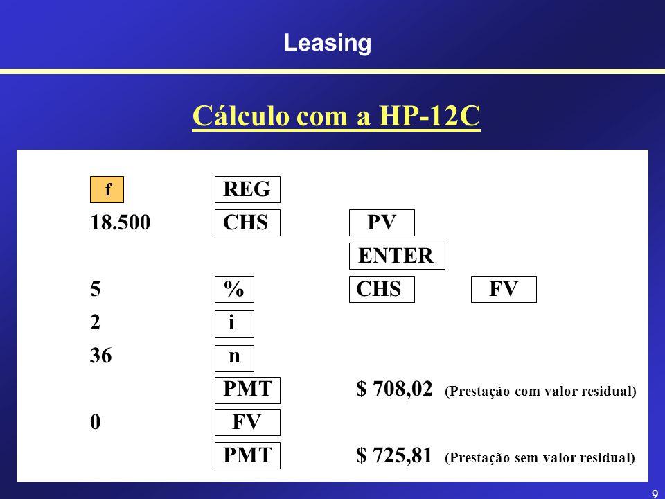8 Leasing Cálculo das Prestações de Leasing A Prestação de Leasing.
