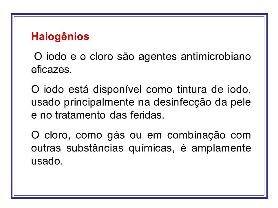 Halogênios O iodo e o cloro são agentes antimicrobiano eficazes. O iodo está disponível como tintura de iodo, usado principalmente na desinfecção da p