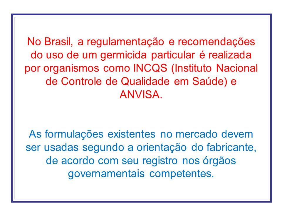 No Brasil, a regulamentação e recomendações do uso de um germicida particular é realizada por organismos como INCQS (Instituto Nacional de Controle de