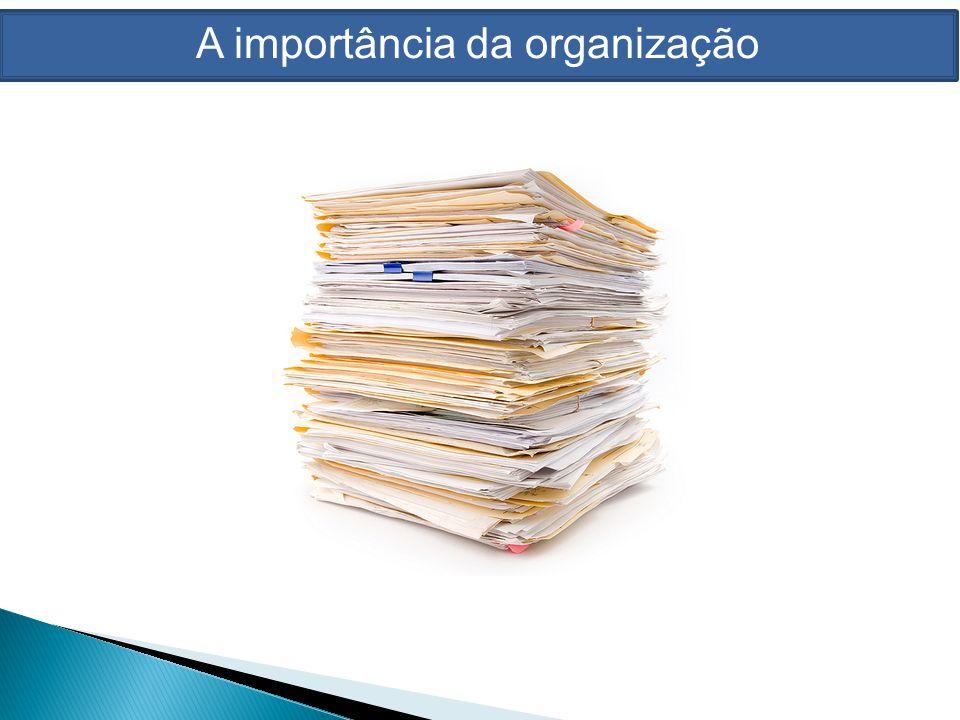 A importância da organização