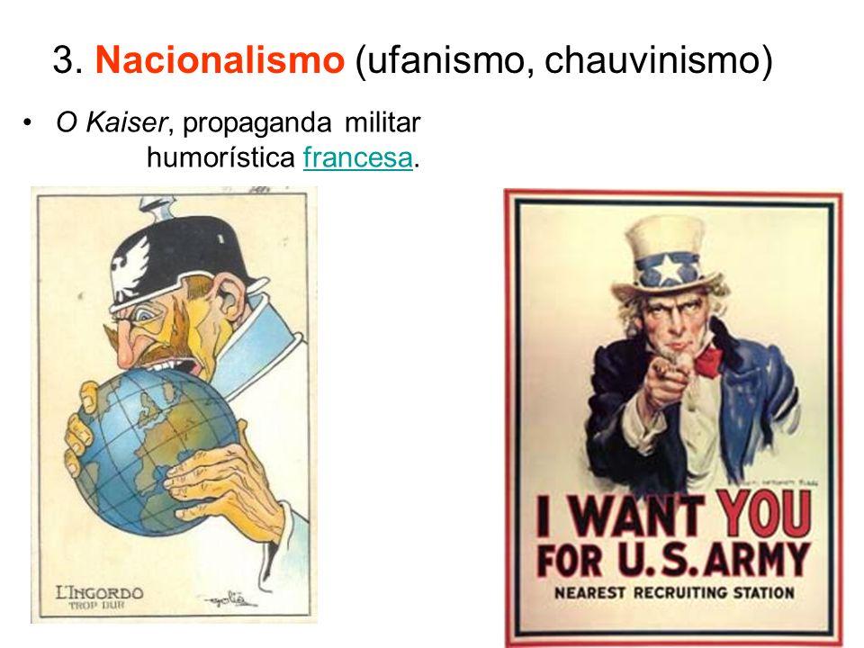 O Kaiser, propaganda militar humorística francesa.francesa 3. Nacionalismo (ufanismo, chauvinismo)