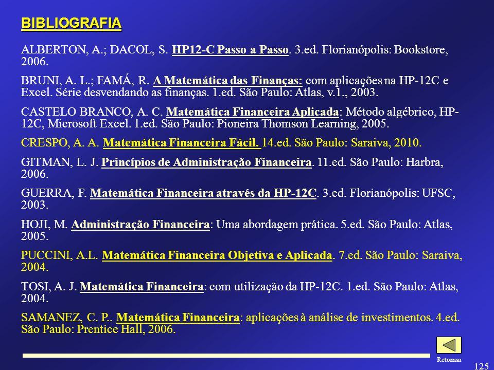 124 Leasing Cálculo com a HP-12C REG 18.500CHS PV ENTER 5%CHSFV 2 i 36 n PMT$ 708,02 (Prestação com valor residual) 0 FV PMT$ 725,81 (Prestação sem valor residual) f