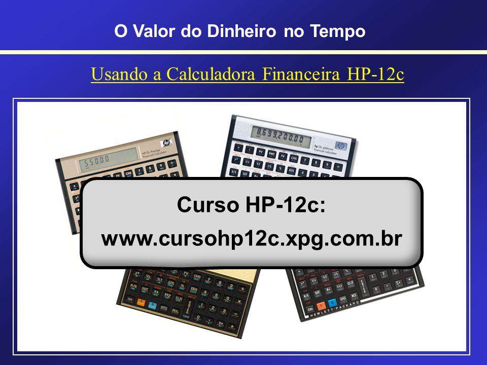 75 O Valor do Dinheiro no TempoABREVIAÇÕES Nomenclaturas Distintas (variações conforme o autor) P = Principal ( P, VP, PV, C ) F = Montante ( F, VF, F