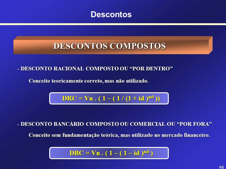 97 Descontos DESCONTO BANCÁRIO SIMPLES, COMERCIAL OU POR FORA DESCONTO BANCÁRIO SIMPLES, COMERCIAL OU POR FORA Um título de valor nominal de $25.000,0