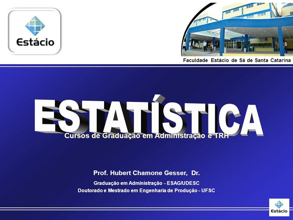 Fonte Bibliográfica BARBETA, P.A. Estatística Aplicada às Ciências Sociais.